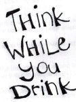 think while you drink